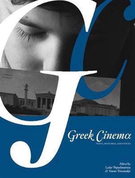 Greek Cinema Texts Histories Identities