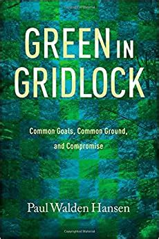 Green In Gridlock Common Goals Common Ground And Compromise Kathie And Ed Cox Jr Books On Conservation Leadership