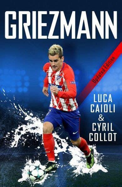 Griezmann Updated Edition Luca Caioli English Edition