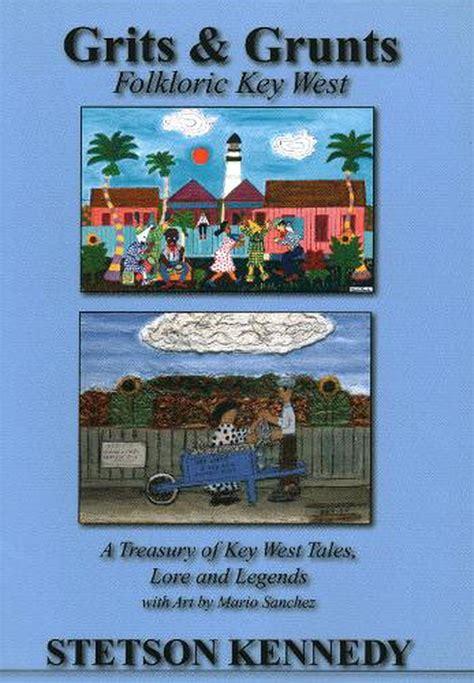 Grits Andamp Grunts Folkloric Key West English Edition
