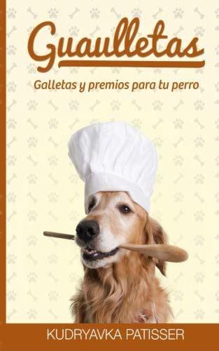 Guaulletas Galletas Y Premios Para Tu Perro