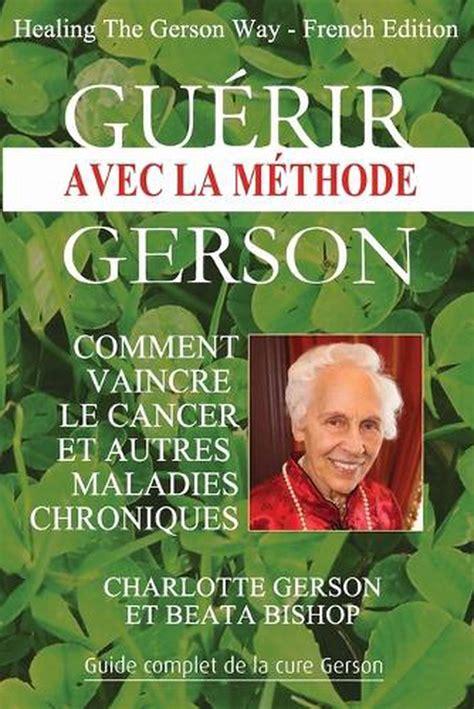 Guerir Avec La Methode Gerson