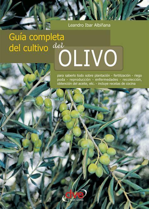 Guia Completa Del Cultivo Del Olivo