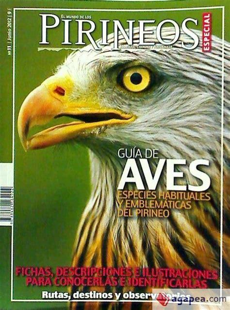 Guia De Aves Especies Habituales Y Emblematicas Del Pirineo El Mundo De Los Pirineos Numero Especial