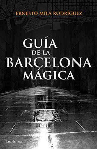 Guia De La Barcelona Magica Guias Magicas
