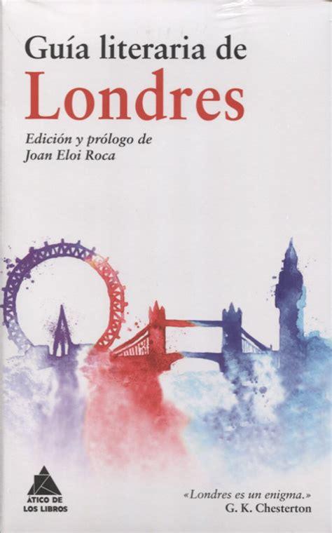 Guia Literaria De Londres Atico De Los Libros