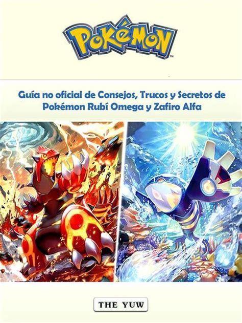 Guia No Oficial De Consejos Trucos Y Secretos De Pokemon Rubi Omega Y Zafiro Alfa