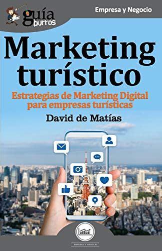 Guiaburros Marketing Turistico Estrategias De Marketing Digital Para Empresas Turisticas