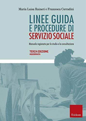 Scaricare Guida E Procedure Di Servizio Sociale Manuale Ragionato Per Lo Studio E La Consultazione PDF Gratis