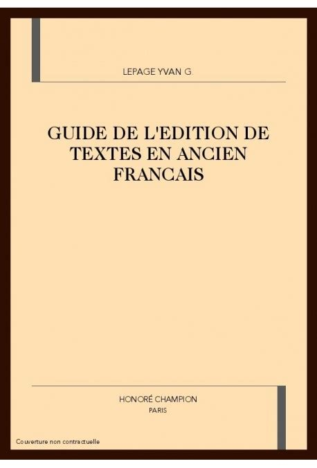 Guide De Ledition De Textes En Ancien Francais