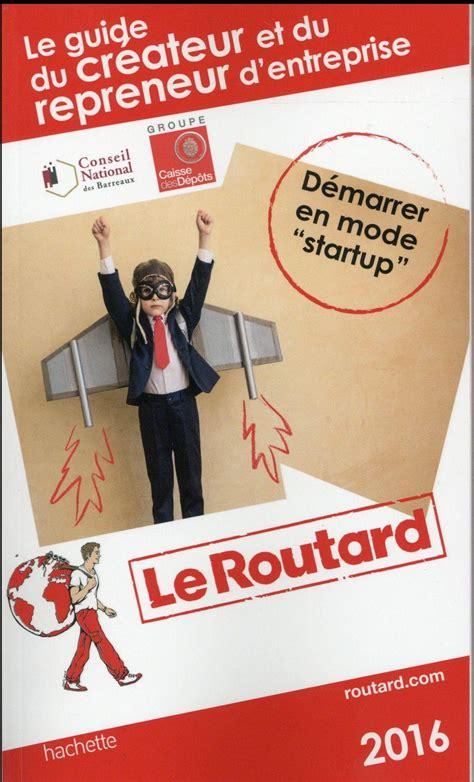 Guide Du Routard Du Createur Et Du Repreneur De Lentreprise