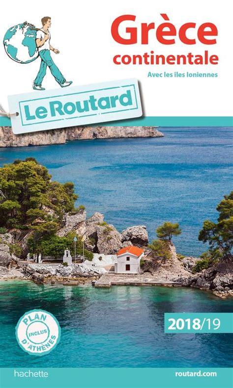 Guide Du Routard Grece Continentale 2019 20 Avec Les Iles Ioniennes