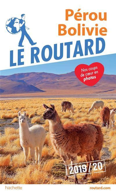 Guide Du Routard Perou Bolivie 2019