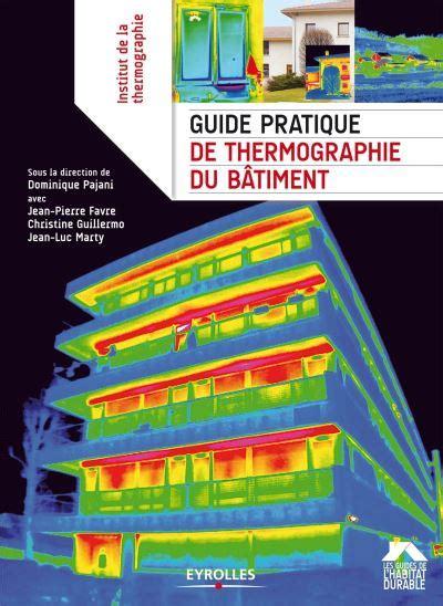 Guide Pratique De Thermographie Du Batiment