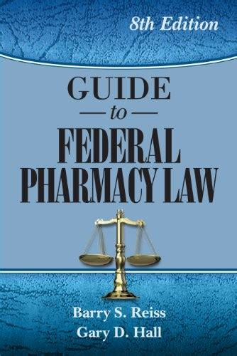 Guide To Federal Pharmacy Law 2018