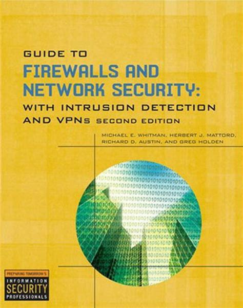Guide To Firewalls And Network Security Intrusion Detection And Vpns