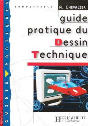 Guide pratique du dessin technique