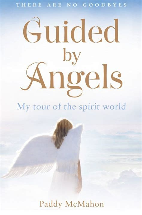 Guided by Angels: My Tour of the Spirit World
