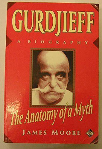 Gurdjieff - The Anatomy Of A Myth - A Biography
