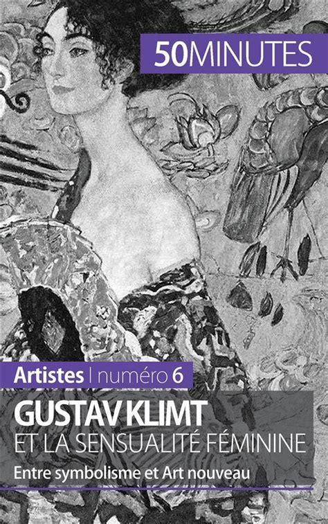 Gustav Klimt et la sensualité féminine: Entre symbolisme et Art nouveau