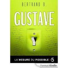 Gustave La Mesure Du Possible