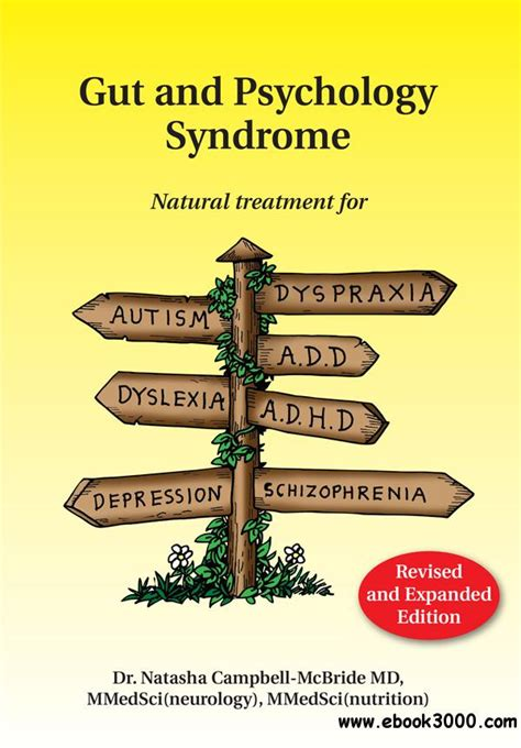 Gut and Psychology Syndrome: Natural Treatment for Autism, Dyspraxia, A.D.D, Dyslexia, A.D.H.D, Depression, Schizophrenia, 2nd Edition