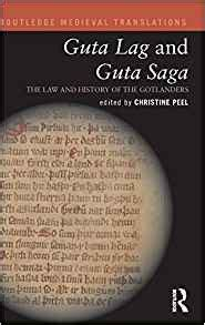 Guta Lag and Guta Saga: The Law and History of the Gotlanders (Routledge Medieval Translations)
