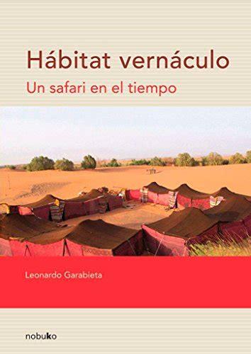 Habitat Vernaculo Habitat Vernacular Un Safari En El Tiempo A Safari In Time