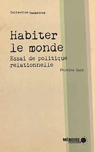 Habiter Le Monde Essai De Politique Relationnelle French Edition