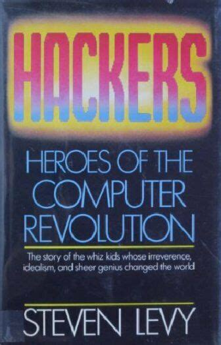 Hackers Heroes Of The Computer Revolution Author Steven Levy Jun 2010