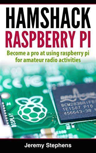 Hamshack Raspberry Pi A Beginner S Guide To The Raspberry Pi For Amateur Radio Activities English Edition