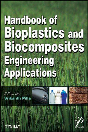 Handbook Of Bioplastics And Biocomposites Engineering Applications Wiley Scrivener
