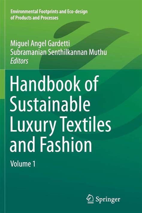 Handbook of Sustainable Luxury Textiles and Fashion : Volume 1