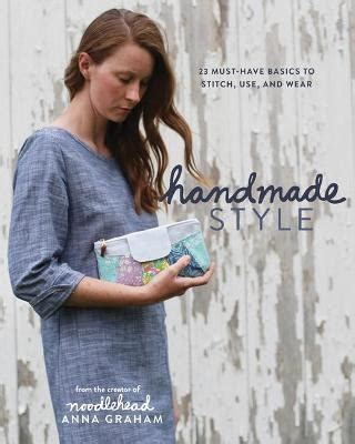 Handmade Style: 24 Must-Have Basics to Stitch, Use, and Wear