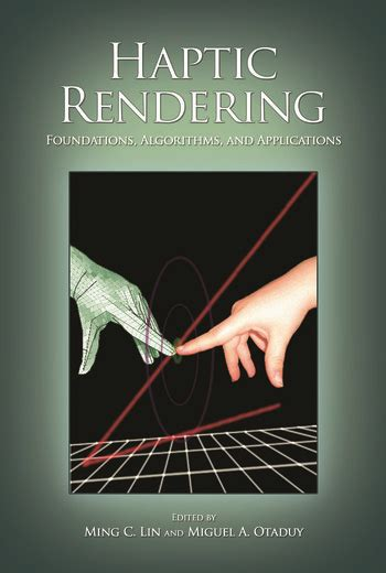 Haptic Rendering Foundations Algorithms And Applications English Edition