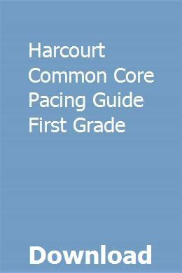 Harcourt Common Core Pacing Guide First Grade