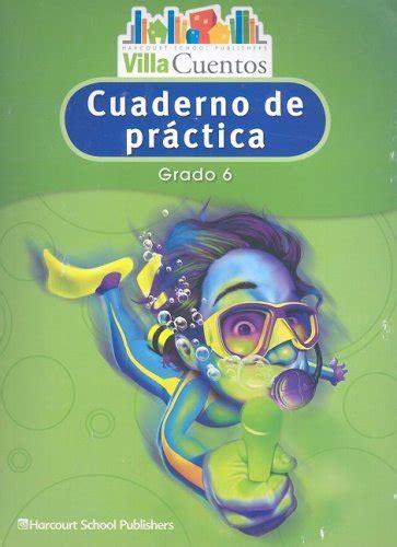 Harcourt School Publishers Villa Cuentos Practice Book Grade K Theme 6