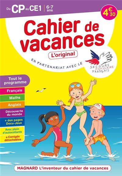 Hatier Vacances Tout Le Programme Du Cp Au Ce1 6 7 Ans