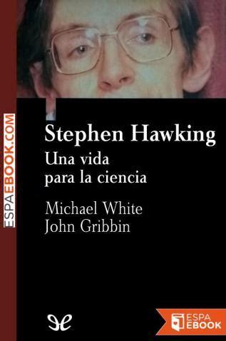 Descargar libros Hawking Una Vida Para La Ciencia PDF Gratis