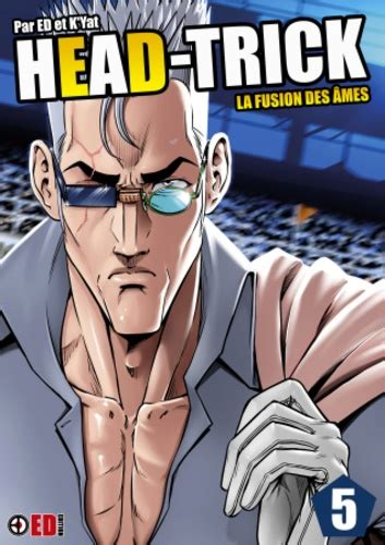 Head Trick T05 La Fusion Des Ames