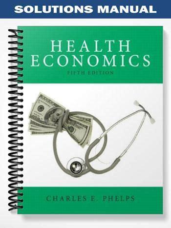 Health Economics Phelps Solution Manual