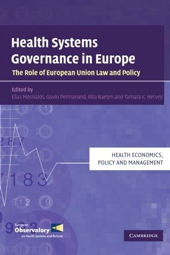 Health Systems Governance In Europe The Role Of European Union Law And Policy Health Economics Policy And Management