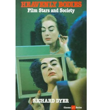 Heavenly Bodies: Film Stars and Society