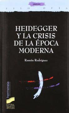Heidegger Y La Crisis De La Epoca Moderna Filosofia Hermeneia