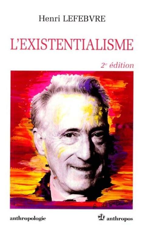 Henri Lefebvre. L'Existentialisme
