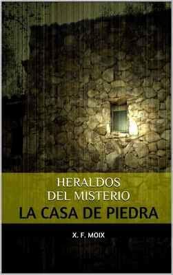 Heraldos Del Misterio La Casa De Piedra Las Cronicas De Lo Insolito No 3