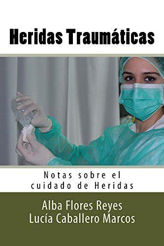 Heridas Traumaticas Notas Sobre El Cuidado De Heridas No 3