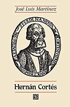 Hernan Cortes Seccion De Obras De Historia