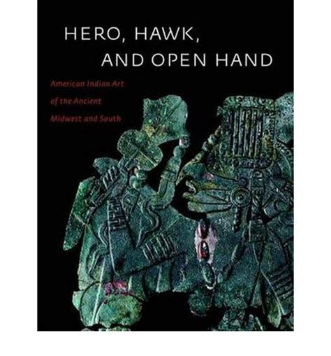 Hero hawk and open hand american indian art of the ancient midwest and south.pdf
