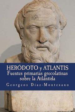 Herodoto Y Atlantis Fuentes Primarias Grecolatinas Sobre La Atlantida Atlantologia Historico Cientifica No 3